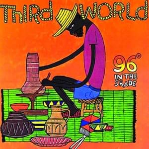 96 ° In The Shade - Third World 1977