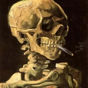 OCTOBER 8th, VAN GOGH, THE HEAD OF A SKELETON WITH A BURNING CIGARETTE, 1886
