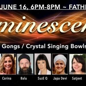 Luminescence Sound Bath 2017, with Special Guest Rev. Patrick Harbula leading meditation