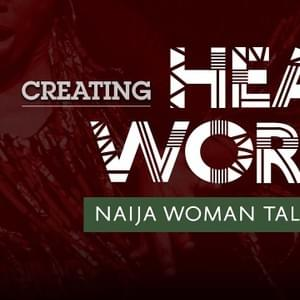 Hear Word Naija Woman Talk True