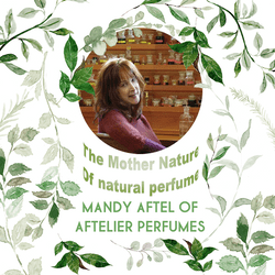 MANDY AFTEL OF AFTELIER PERFUMES