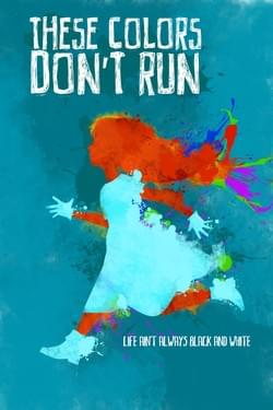 Poster for short film, THESE COLORS DON'T RUN