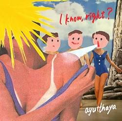 ayutthaya  CD Jacket「I know, right?」