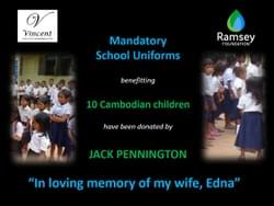 MTRF thanks Jack Pennington, who - in memory of his wife, Edna -  generously donated school uniforms for Cambodian Children