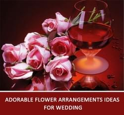 Adorable Flower Arrangements Ideas for Wedding