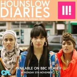Hounslow Diaries, CPL Productions, BBC Three