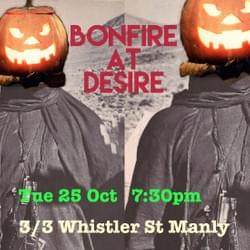 Bonfire @ Desire 'Halloween' (Producer, front-of-house, poster design)