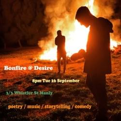Bonfire @ Desire (Producer, front-of-house, poster design)