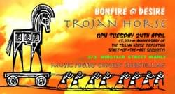 Bonfire @ Desire 'Trojan Horse' (Producer, front-of-house, poster design)