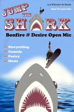 Bonfire @ Desire 'Jump the Shark' (Producer, front-of-house, poster design)