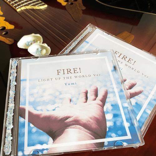 【先着で直筆メッセージ付き】FIRE!~LIGHT UP THE WORLD Ver.~