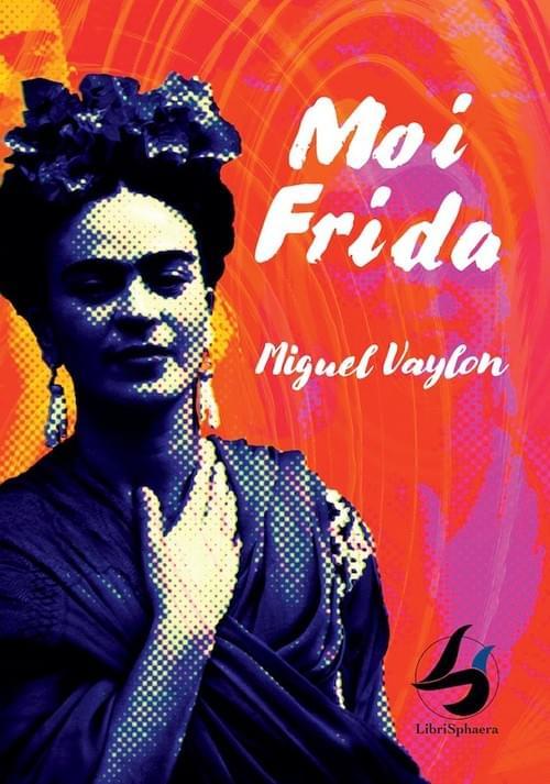 Miguel Vaylon - Moi Frida (MÉXICO)