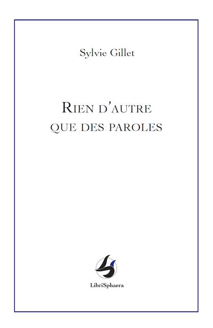 Sylvie Gillet - Rien d'autre que des paroles