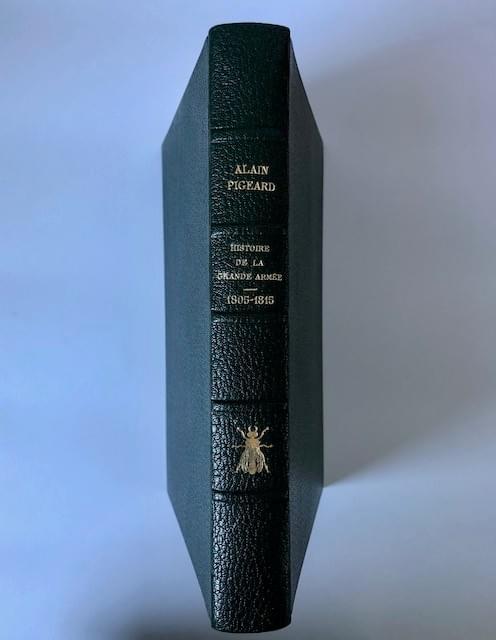« L'histoire de la Grande Armée 1805-1815 » par Alain Pigeard 2015 Editions de la Bisquine -.