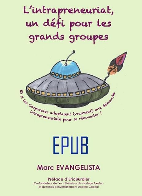 Marc Evangelista - L'intrapreneuriat, un défi pour les grands groupes - EPUB