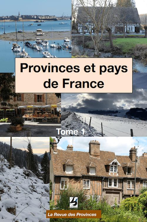 """Provinces et pays de France - """"La revue des Provinces"""" - Tome 1"""