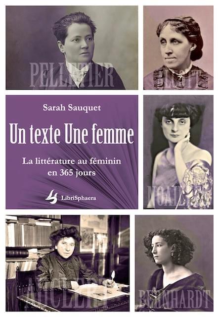 Sarah Sauquet - Un texte Une femme, La littérature au féminin en 365 jours