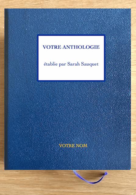 """Votre Anthologie, établie par Sarah Sauquet de """"Un Texte Un Jour"""""""