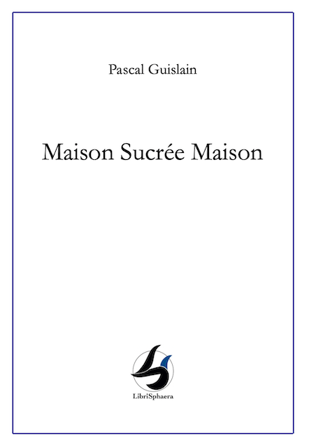 Pascal Guislain - Maison Sucrée Maison