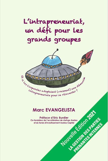 Marc Evangelista - L'intrapreneuriat, un défi pour les grands groupes - NOUVELLE ÉDITION 2021