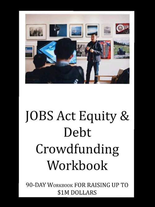 JOBS Act Equity & Debt Crowdfunding Workbook, 1.0