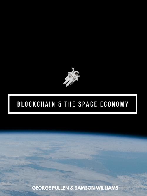 Blockchain & The Space Economy (Pre-Order)
