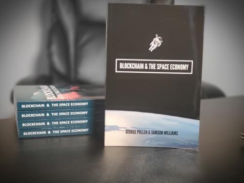 Blockchain & The Space Economy. Book I in The Milk Way Economy Series