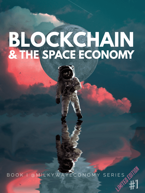 Limited Edition: Blockchain & The Space Economy #1 (Pre-Order)