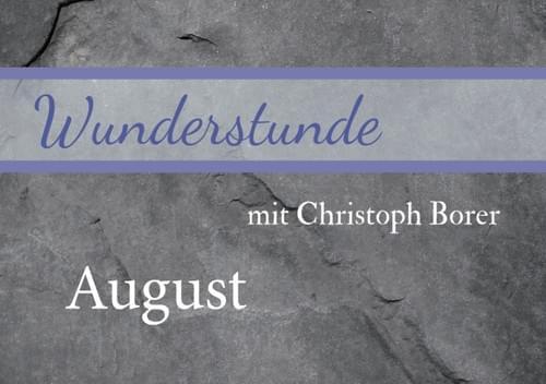 Die letzte Wunderstunde: 13. August: Zauberfreunde