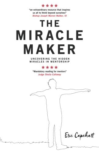 The Miracle Maker. Uncovering The Hidden Miracles in Mentorship (paperback book)