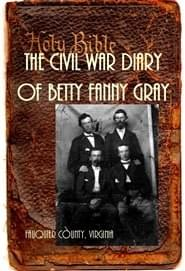 The Civil War Diary of Betty Fanny Gray
