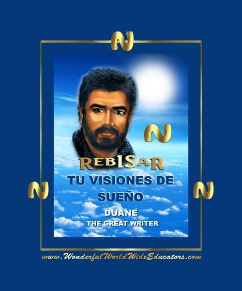 TU VISIONES DE SUEÑO Duane El Gran Escritor NUEVO LIBRO SEIS