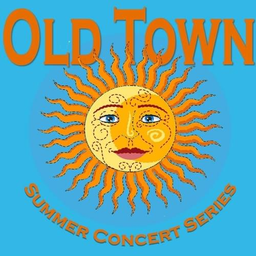 Old Town Summer Concert Series Sponsorship $1000