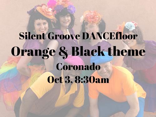 Oct 3, 8:30am, Coronado - Orange & Black theme - Silent Groove DANCEfloor experience