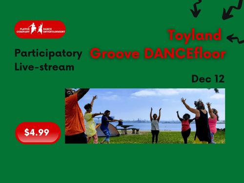 Dec 12, Participatory Live-stream- Toyland Groove DANCEfloor experience
