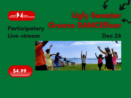 Dec 26, Participatory Live-stream- Ugly Sweater Groove DANCEfloor experience