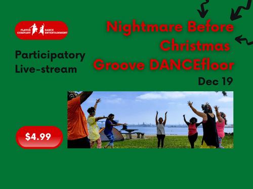 Dec 19, Participatory Live-stream- Nightmare Before Christmas Groove DANCEfloor experience