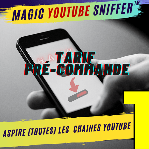 "Pré-commande mon ""Magic Youtube Sniffer"""