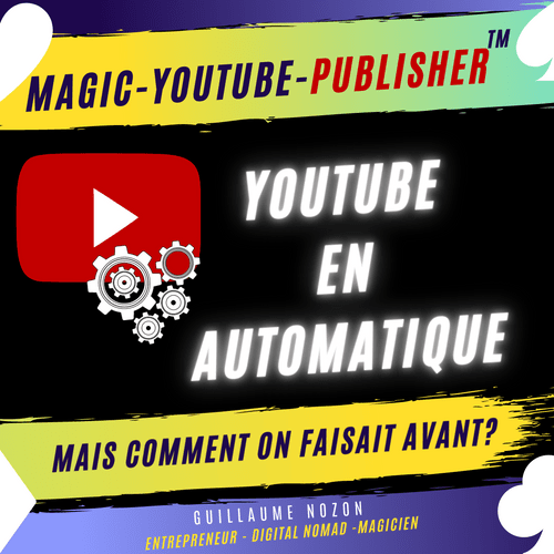 Le Magic Youtube Publisher ™: Passez Youtube en Automatique.