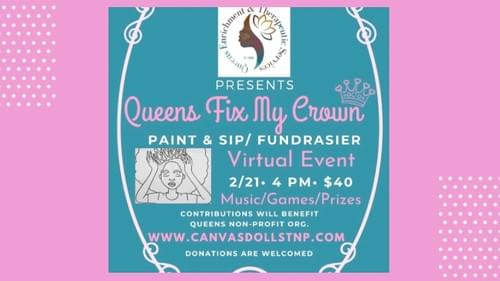 Queens Fix My Crown Fundraiser/Paint Party