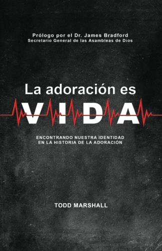 La Adoración es Vida (Worship is Life -Spanish)