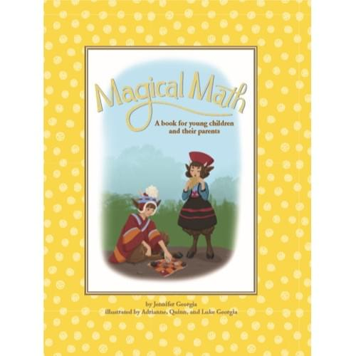 Magical Math: A book for young children and their parents -- Free shipping