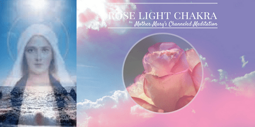 Mother Mary's Rose LIght Meditation