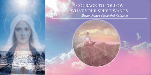 Developing the Courage to Follow what your Spirit and Heart Want