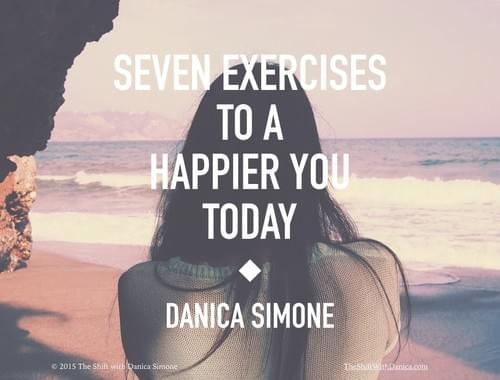 "Ebook: ""Seven Exercises to a Happier You Today"" by Danica Simone"