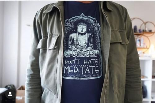 Don't Hate- Meditate T-Shirt