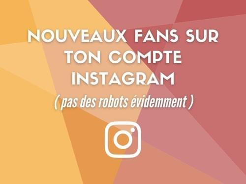 Nouveaux fans sur ton compte Instagram