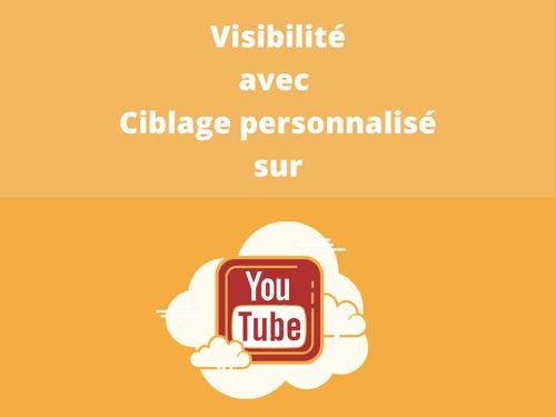 Youtube : Visibilité avec ciblage personnalisé