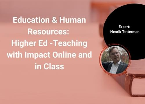Education & Human Resources: Higher ed-Teaching with Impact Online and in Class