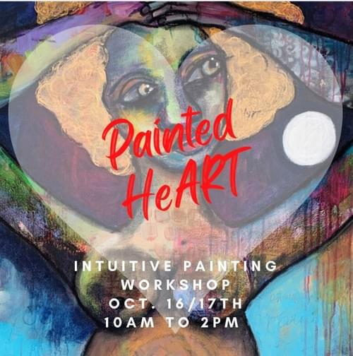 Painted HeART Intuitive Painting Workshop October 16/17th